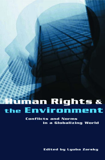 Human Rights and the Environment Conflicts and Norms in a Globalizing World book cover