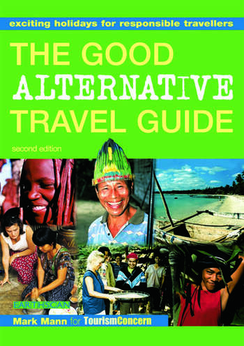The Good Alternative Travel Guide Exciting Holidays for Responsible Travellers book cover