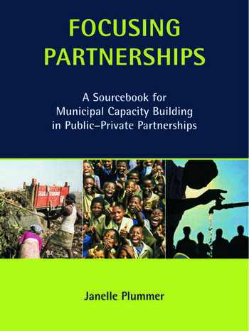Focusing Partnerships A Sourcebook for Municipal Capacity Building in Public-private Partnerships book cover