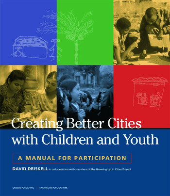 Creating Better Cities with Children and Youth A Manual for Participation book cover