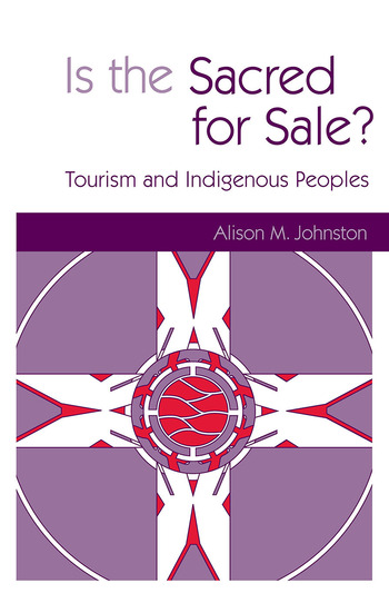 Is the Sacred for Sale Tourism and Indigenous Peoples book cover