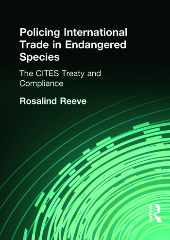 Policing International Trade in Endangered Species The CITES Treaty and Compliance book cover