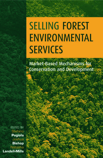 Selling Forest Environmental Services Market-Based Mechanisms for Conservation and Development book cover