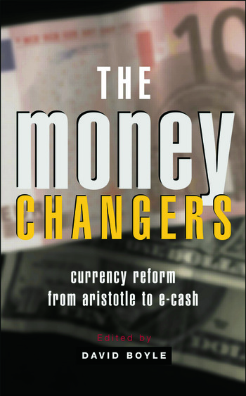 The Money Changers Currency Reform from Aristotle to E-Cash book cover