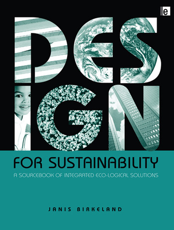 Design for Sustainability A Sourcebook of Integrated Ecological Solutions book cover