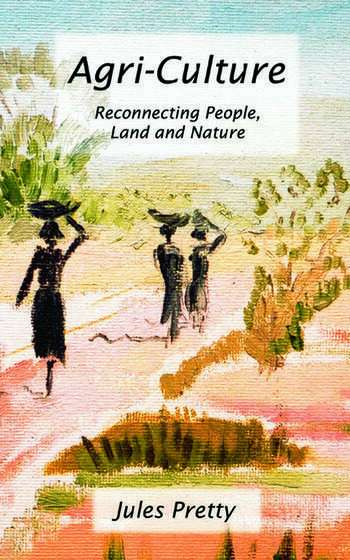 Agri-Culture Reconnecting People, Land and Nature book cover