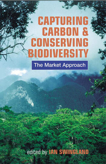 Capturing Carbon and Conserving Biodiversity The Market Approach book cover