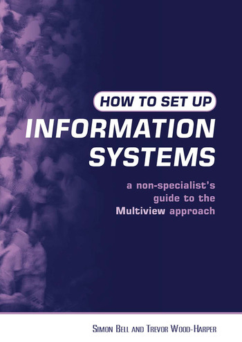 How to Set Up Information Systems A Non-specialist's Guide to the Multiview Approach book cover