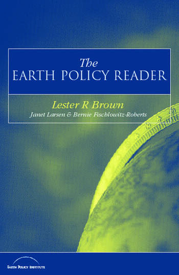 The Earth Policy Reader Today's Decisions, Tomorrow's World book cover