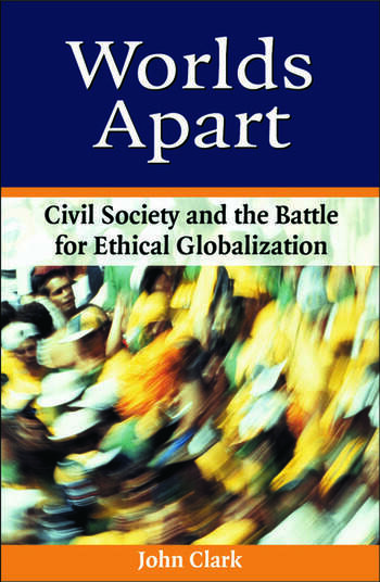 Worlds Apart Civil Society and the Battle for Ethical Globalization book cover