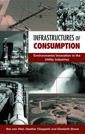 Infrastructures of Consumption Environmental Innovation in the Utility Industries book cover