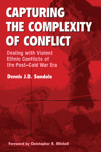 Capturing the Complexity of Conflict Dealing with Violent Ethnic Conflicts of the Post-Cold War Era book cover