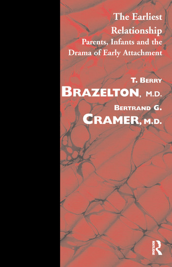The Earliest Relationship Parents, Infants and the Drama of Early Attachment book cover