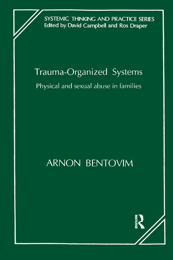 Trauma-Organized Systems Physical and Sexual Abuse in Families book cover