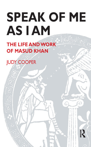 Speak of Me As I Am The Life and Work of Masud Khan book cover