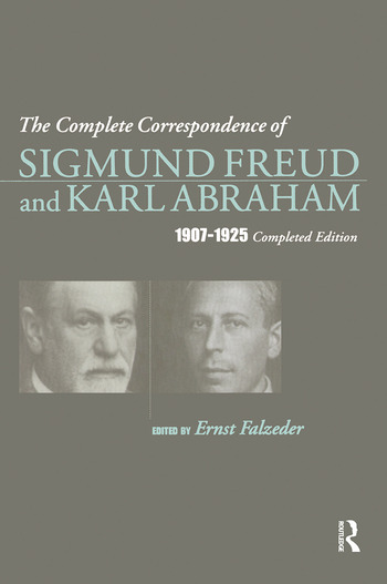 The Complete Correspondence of Sigmund Freud and Karl Abraham 1907-1925 book cover