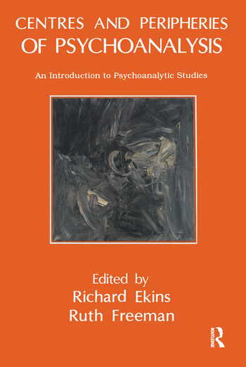 Centres and Peripheries of Psychoanalysis An Introduction to Psychoanalytic Studies book cover