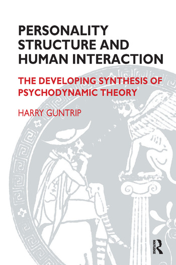 Personality Structure and Human Interaction The Developing Synthesis of Psychodynamic Theory book cover