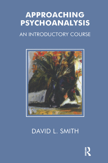Approaching Psychoanalysis An Introductory Course book cover