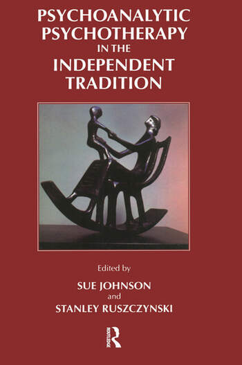 Psychoanalytic Psychotherapy in the Independent Tradition book cover