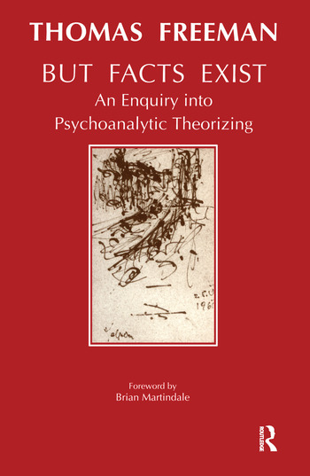 But Facts Exist An Enquiry into Psychoanalytic Theorizing book cover