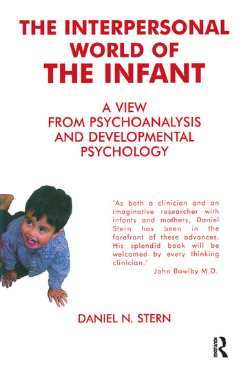 The Interpersonal World of the Infant A View from Psychoanalysis and Developmental Psychology book cover