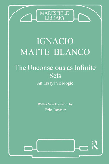 The Unconscious as Infinite Sets An Essay in Bi-logic book cover