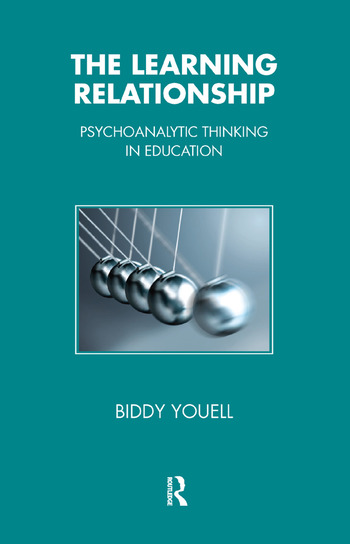 The Learning Relationship Psychoanalytic Thinking in Education book cover