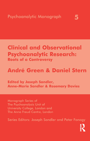 Clinical and Observational Psychoanalytic Research Roots of a Controversy - Andre Green & Daniel Stern book cover