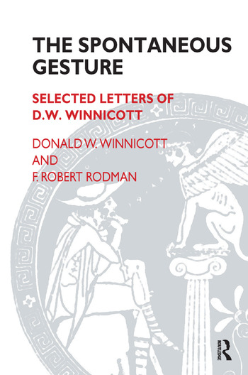The Spontaneous Gesture Selected Letters of D.W. Winnicott book cover