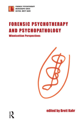 Forensic Psychotherapy and Psychopathology Winnicottian Perspectives book cover