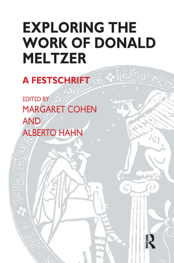 Exploring the Work of Donald Meltzer A Festschrift book cover