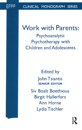 Work with Parents Psychoanalytic Psychotherapy with Children and Adolescents book cover