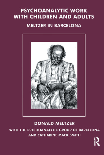 Psychoanalytic Work with Children and Adults Meltzer in Barcelona book cover