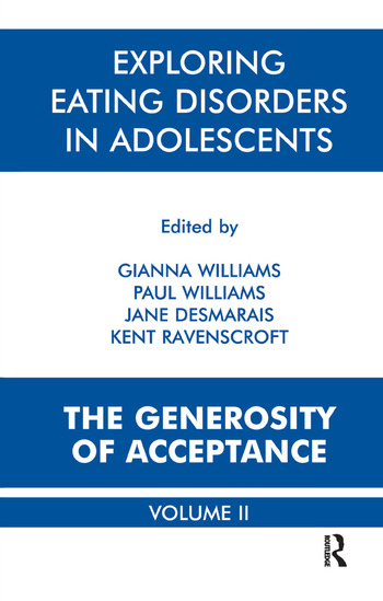 Exploring Eating Disorders in Adolescents The Generosity of Acceptance book cover