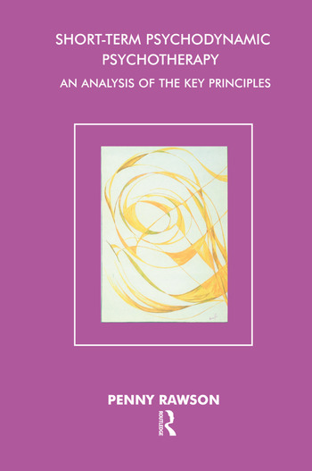 Short-Term Psychodynamic Psychotherapy An Analysis of the Key Principles book cover