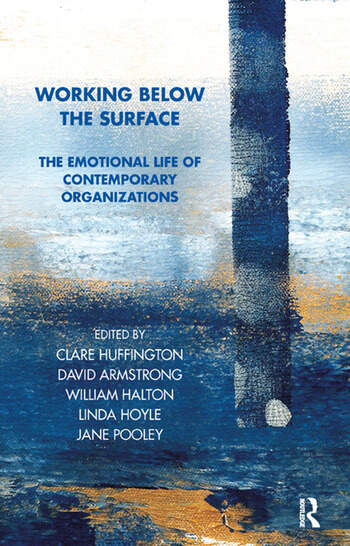 Working Below the Surface The Emotional Life of Contemporary Organizations book cover