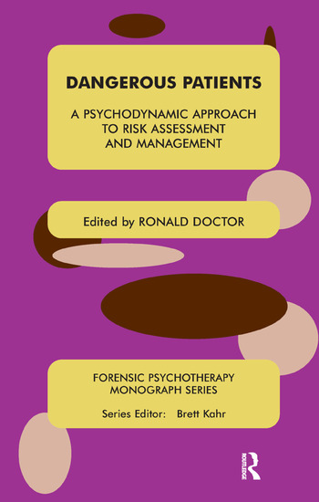 Dangerous Patients A Psychodynamic Approach to Risk Assessment and Management book cover