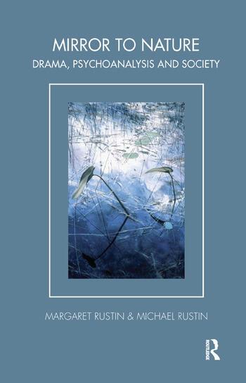 Mirror to Nature Drama, Psychoanalysis and Society book cover