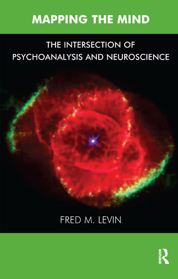 Mapping the Mind The Intersection of Psychoanalysis and Neuroscience book cover