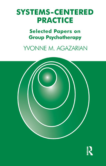 Systems-Centered Practice Selected Papers on Group Psychotherapy book cover