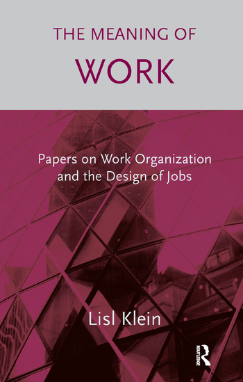 The Meaning of Work Papers on Work Organization and the Design of Jobs book cover