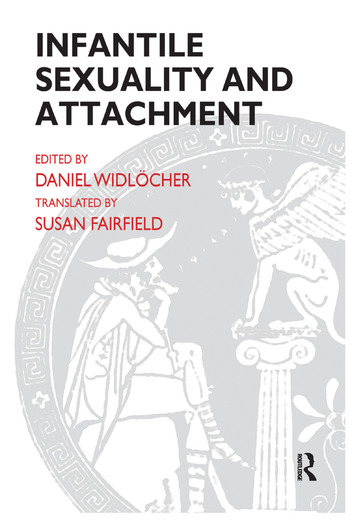 Infantile Sexuality and Attachment book cover