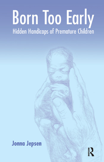 Born Too Early Hidden Handicaps of Premature Children book cover