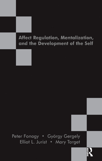 Affect Regulation, Mentalization and the Development of the Self book cover