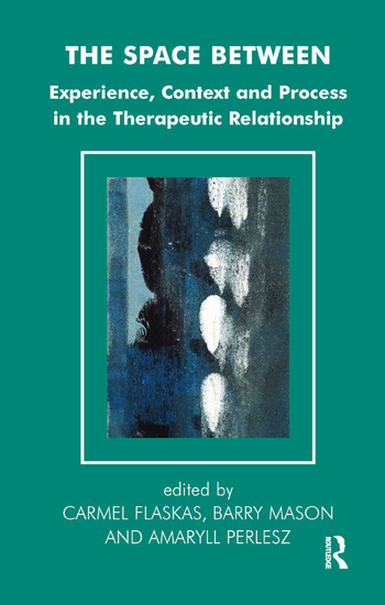 The Space Between Experience, Context, and Process in the Therapeutic Relationship book cover