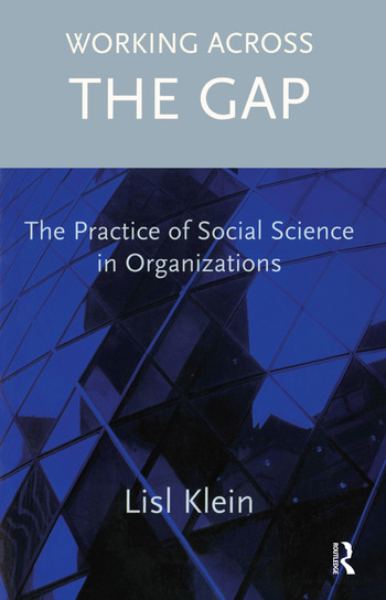 Working Across the Gap The Practice of Social Science in Organizations book cover