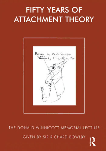 Fifty Years of Attachment Theory The Donald Winnicott Memorial Lecture book cover