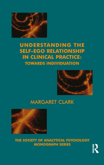 Understanding the Self-Ego Relationship in Clinical Practice Towards Individuation book cover