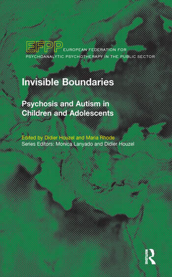 Invisible Boundaries Psychosis and Autism in Children and Adolescents book cover